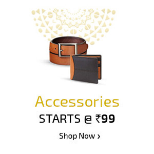 Accessories Starts at 99/-