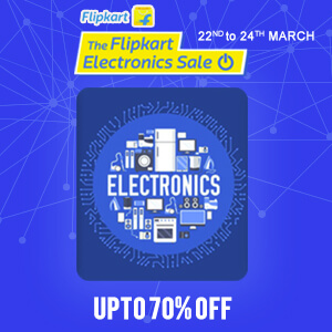 The Flipkart Electronics Sale 22nd  - 24th March